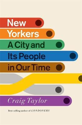 Craig Taylor | New Yorkers: A City and Its People in our Time | 9781848549708 | Daunt Books