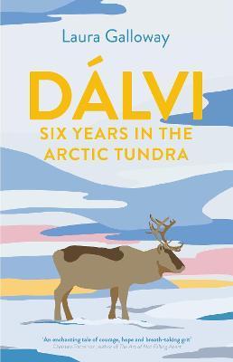 Dalvi: Six Years In Teh Arctic Tundra