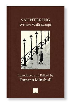 Duncan Minshull | Sauntering: Writers Walk Europe | 9781912559244 | Daunt Books