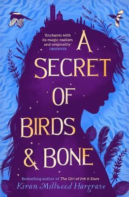 The Secret of Birds & Bone