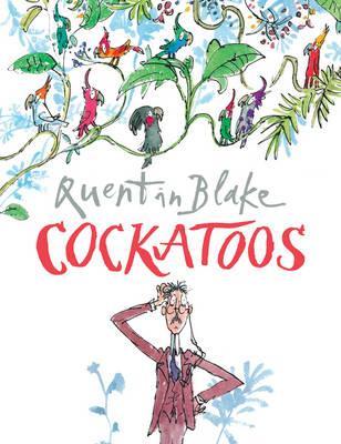 Quentin Blake   Cockatoos   9780099964902   Daunt Books