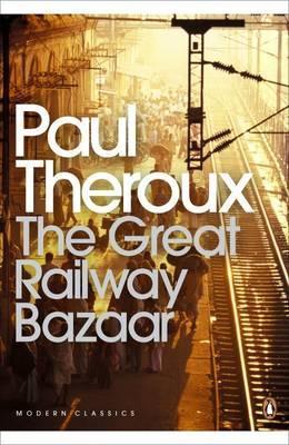 Paul Theroux | The Great Railway Bazaar | 9780141189147 | Daunt Books
