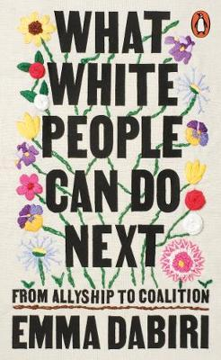 Emma Dabiri | What White People Can Do Next: From Allyship to Coalition | 9780141996738 | Daunt Books