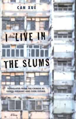 Can Xue | I Live in the Slums | 9780300247435 | Daunt Books