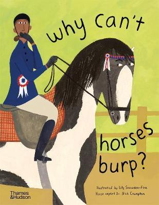 Nick Crumpton and Lily Snowden-Fine | Why Can't Horses Burp? | 9780500652305 | Daunt Books