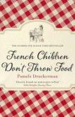 Pamela Druckerman | French Children Don't Throw Food | 9780552779173 | Daunt Books