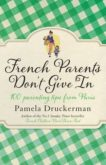 Pamela Druckerman | French Parents Don't Give In | 9780552779302 | Daunt Books