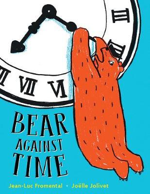 Jean Luc-Fromental   Bear Against Time   9781324011354   Daunt Books