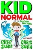 Greg James | Kid Normal 3 The Shadow Machine | 9781408898901 | Daunt Books