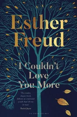Esther Freud | I Coudn't Love You More | 9781526629906 | Daunt Books