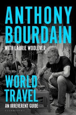 World Travel: An Irreverant Guide