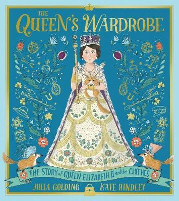 The Queen's Wardrobe: The Story of  Queen Elizabeth Ii and Her Clothes
