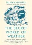 Tristan Gooley | The Secret World of Weather | 9781529339550 | Daunt Books
