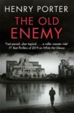 Henry Porter | The Old Enemy | 9781529403305 | Daunt Books