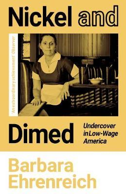 Barbara Ehrenreich | Nickel and Dimed: Undercover in Low-Wage America | 9781783787548 | Daunt Books
