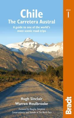 Chile: The Carretera Austral Bradt Guide