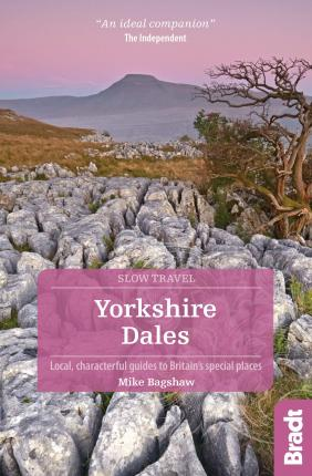 Yorkshire Dales Slow Travel Bradt Guide