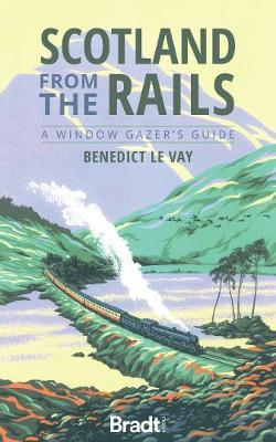 Scotland from the Rails Bradt Guide