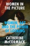 Catherine McCormack | Women in the Picture | 9781785785894 | Daunt Books