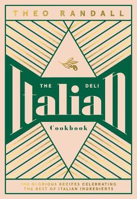 Theo Randall | The Italian Deli Cookbook | 9781787135963 | Daunt Books