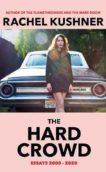 Rachel Kushner   The Hard Crowd: Essays 2000-2020   9781787332973   Daunt Books