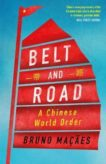Bruno Macaes | Belt and Road: A Chinese World Order | 9781787384071 | Daunt Books