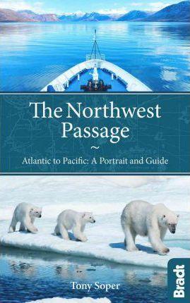 The Northwest Passage Bradt Guide