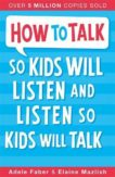 Joanna Faber | How to Talk so your Kids Will Listen | 9781848123090 | Daunt Books