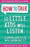 Joanna Faber | How to Talk so Little Kids will Listen | 9781848126145 | Daunt Books