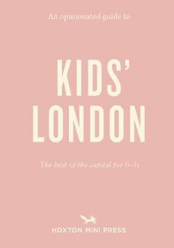An Opinionated Guide to Kids' London