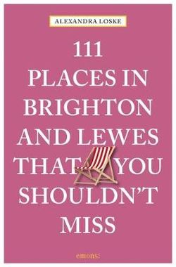 111 Places in Brighton and Lewes That You Shouldn't Miss