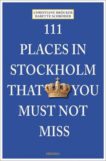 111 Places in Stockholm That You Must Not Miss