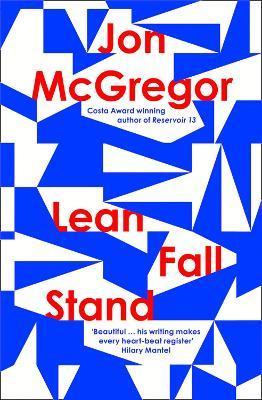 Jon McGregor | Lean Fall Stand | 9780008204907 | Daunt Books