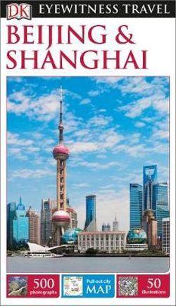 DK Eyewitness Beijing & Shanghai Travel Guide
