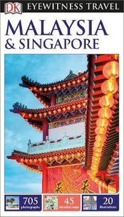 DK Eyewitness Malaysia & Singapore Travel Guide