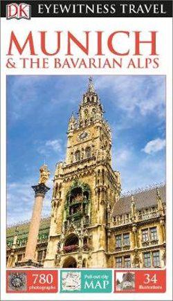DK Eyewitness Munich & the Bavarian Alps Travel Guide