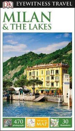 DK Eyewitness Milan & The Lakes Travel Guide