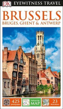 DK Eyewitness Brussels, Bruges, Ghent & Antwerp Travel Guide