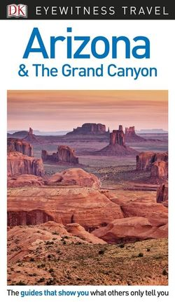 DK Eyewitness Arizona & The Grand Canyon Travel Guide