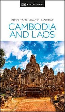 DK Eyewitness Cambodia & Laos Travel Guide
