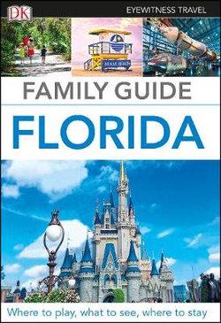 DK Eyewitness Family Guide Florida Travel Guide
