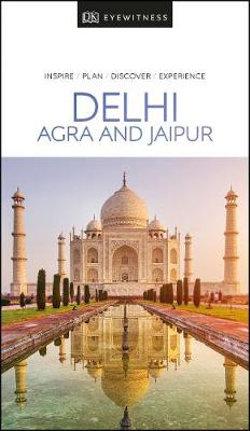 DK Eyewitness Delhi, Agra & Jaipur Travel Guide