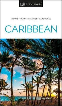 DK Eyewitness Caribbean Travel Guide