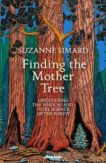 Suzanne Simard | Finding the Mother Tree: Uncovering the Wisdom and Intelligence of the Forest | 9780241389348 | Daunt Books