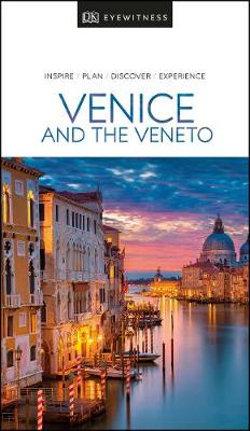 DK Eyewitness Venice & the Veneto Travel Guide