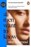 Nina Bouraoui   All Men Want to Know   9780241447734   Daunt Books