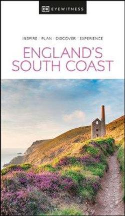 DK Eyewitness England's South Coast Travel Guide