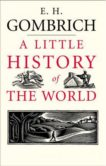 E H Gombrich | A Little History of the World | 9780300143324 | Daunt Books