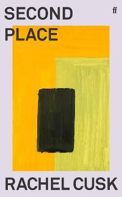 Rachel Cusk | Second Place | 9780571366293 | Daunt Books