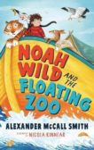 Alexander McCall Smith | Noah Wild and the Floating Zoo | 9781526605559 | Daunt Books